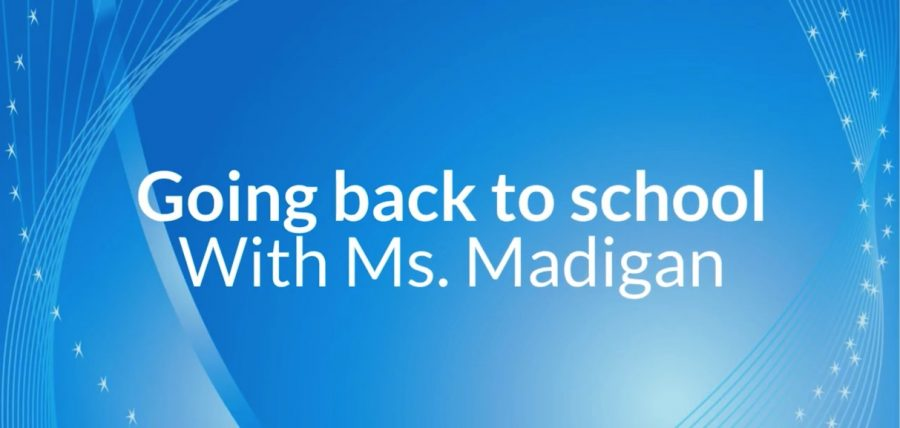 Going Back To School (Interview with Ms. Madigan)