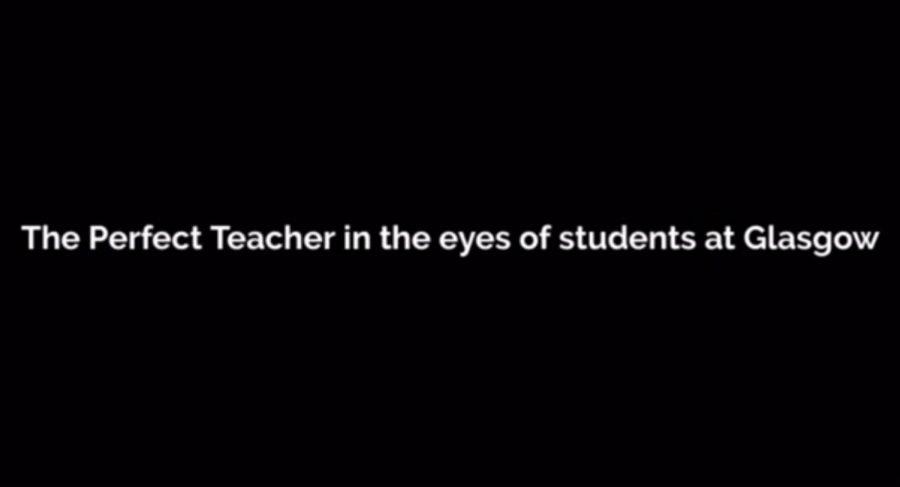 Glasgows:  The Perfect Teacher