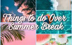 Things to do Over Summer Break